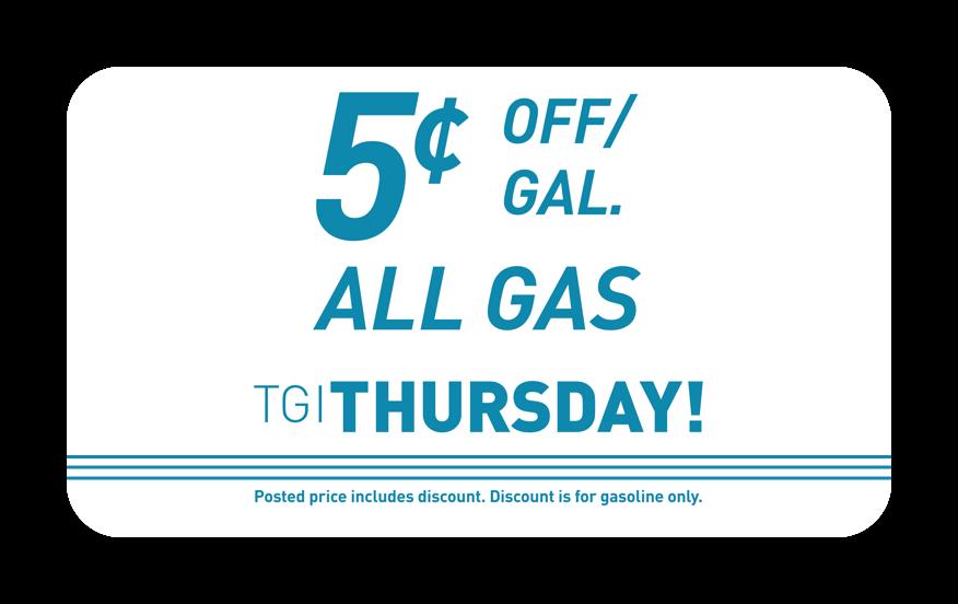 5 cents off gallon. All gas Thursday.